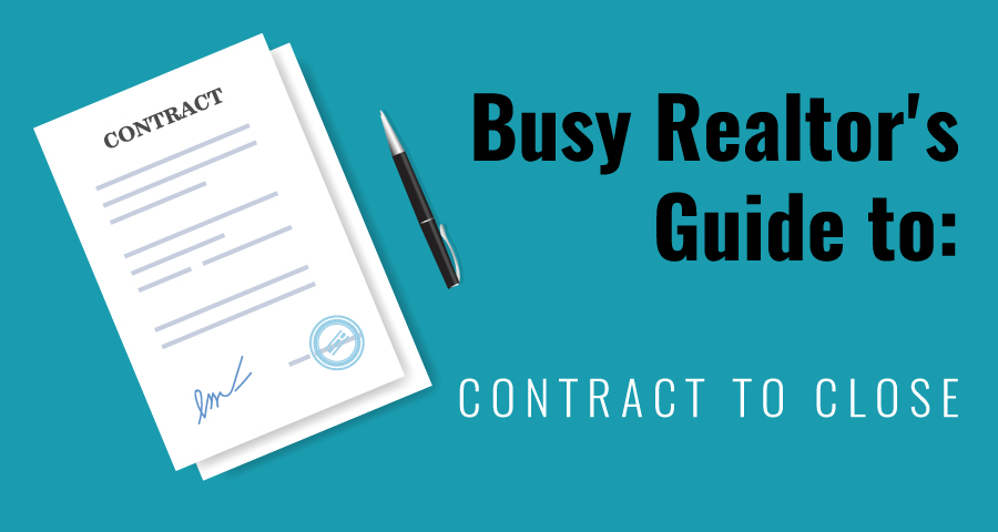 Busy Realtor's Guide: Contract to Close